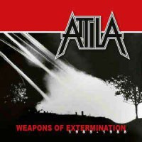 attila-weaponsofextermination19851988-300